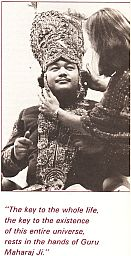 The Key To The Existence Of This Entire Universe Rests In The Hands Of Guru Maharaj Ji (Prem Rawat)